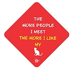Vacky Pet Car Signs with Caption My Cat - (6X6) Inch