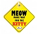 Vacky Pet Car Signs with Caption MEOW - (6X6) Inch